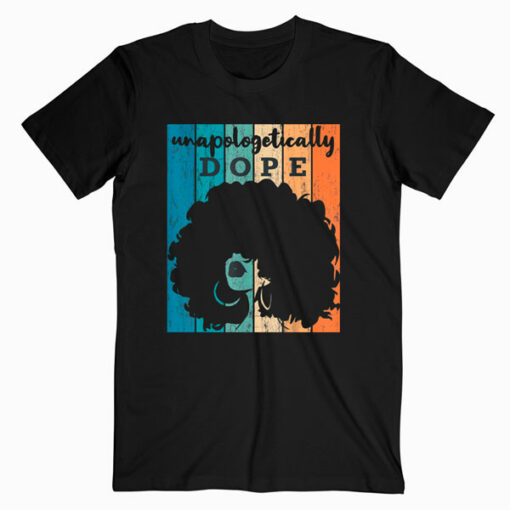 Unapologetically Dope Black History Month 2020 Women Gift T-Shirt