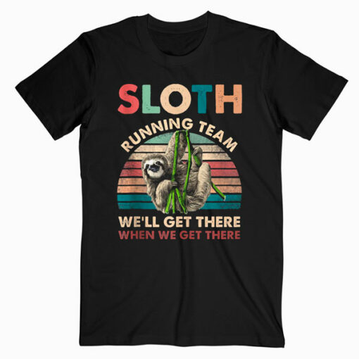 Vintage Sloth Running Team We'll Get There Funny Sloth T Shirt