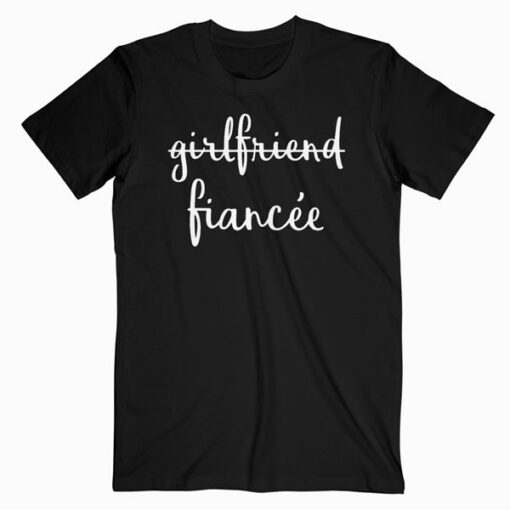 Womens Girlfriend Fiancee Funny Fiance Engagement Party T Shirt