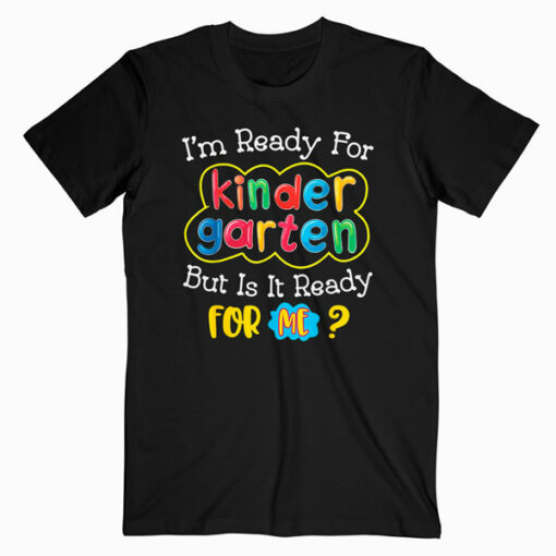 kids First Day Of Kindergarten Funny Back To School Gift T Shirt