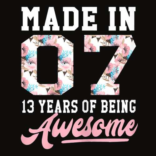 13 Year Old Girl Gifts For 13th Birthday Gift Born In 2007 T Shirt