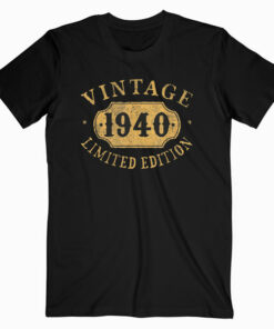 1940 80 years old 80th Birthday Gift Idea Vintage Limited T Shirt