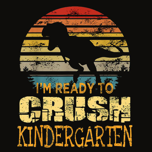 1st Day Of Kindergarten I'm Ready To Crush Dinosaur Boys T Shirt