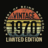 50 Year Old Gifts Vintage 1970 Limited Edition 50th Birthday T Shirt