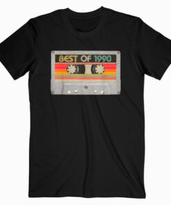 Best Of 1990 30th Birthday Gifts Cassette Tape Vintage T Shirt
