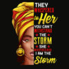 Black History Month Shirt African Woman Afro I Am The Storm T Shirt