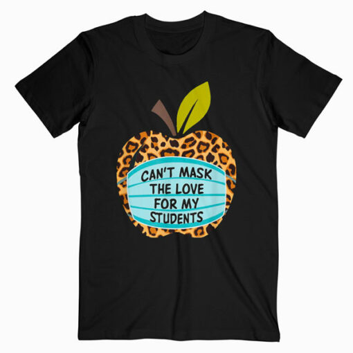 Cant Mask My Love Of Teaching Back To School Teacher T Shirt