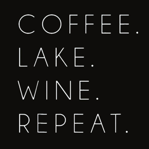 Coffee Lake Wine Repeat Funny Cute Summer Gift T Shirt