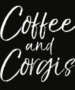 Coffee and Corgis Shirt for Women Cute Welsh Dog Mom Shirt