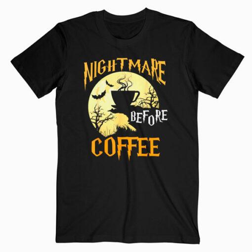 Cute Nightmare Before Coffee Halloween Shirt Funny Mug Gift T Shirt