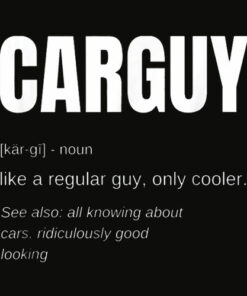 Funny Car Guy T shirt Gift Car Guy Definition