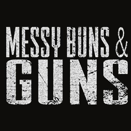 Grunt Style Messy Buns and Guns T Shirt