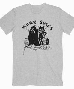 Heavy Slime Work Sucks T Shirt
