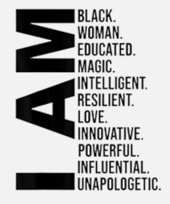 I Am Black Woman Black History Month Educated Black Girl T Shirt