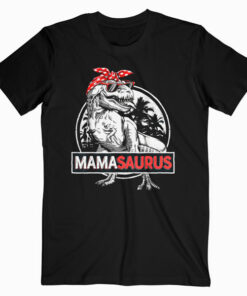 Mamasaurus T rex Dinosaur Funny Mama Saurus Family Matching T Shirt