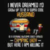 Mens I Never Dreamed I'd Grow Up To Be A Super Cool Husband Funny T Shirt
