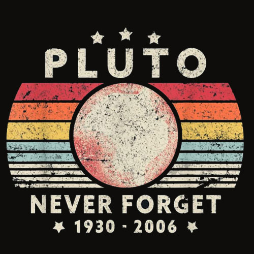 Never Forget Pluto Shirt Retro Style Funny Space T Shirt