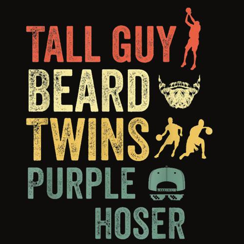 Perfect gift for kids dude TALL GUY BEARD TWINS PURPLE HOSER T Shirt