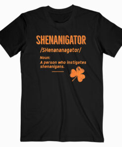 Shenanigans Tee Funny Shenanigator Saint Patricks TShirt