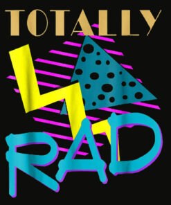 Totally Rad 1980s Vintage Eighties Costume Party t shirt