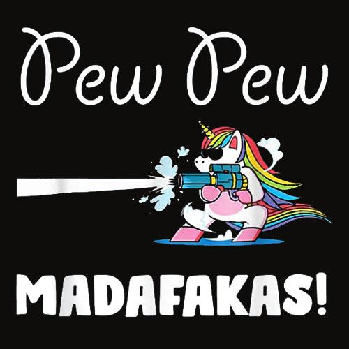 Unicorn PewPewPew Madafakas Unicorn Crazy Pew Gift Funny T Shirt