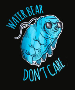 Water Bear Don't Care Funny Tardigrade Microbiology Waterbear Science T Shirt