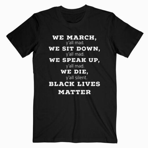 We March Y'all Mad Black Lives Matter Tshirt