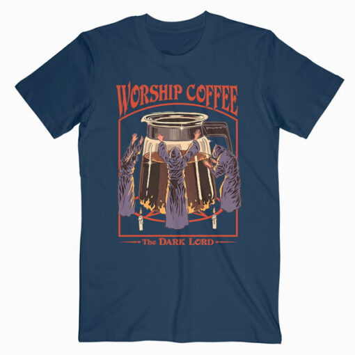 Worship Coffee T Shirt