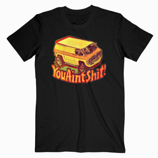 You Ain't Shit Vintage T Shirt