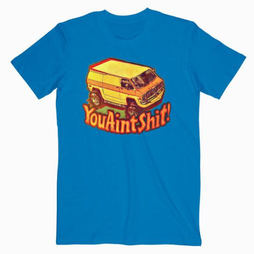 You Ain't Shit Vintage T Shirt