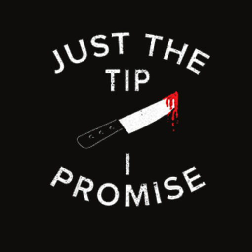 Just The Tip I Promise Pun Knife Funny Halloween T Shirt
