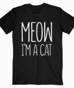 Meow I'm A Cat T Shirt Halloween Costume Shirt T Shirt