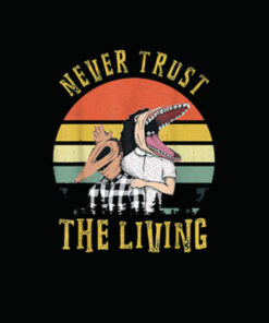Never Trust the Living Retro Vintage Sunset T Shirt