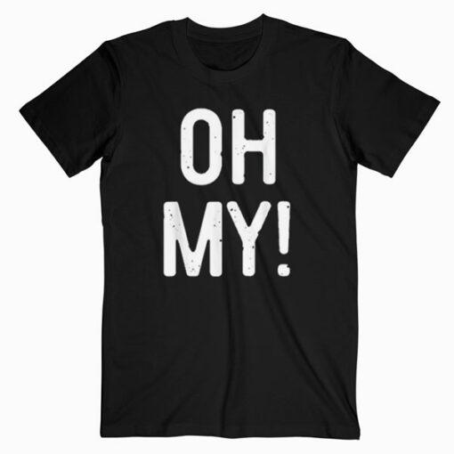 Oh My T Shirt Halloween Costume Shirt