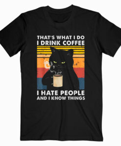 That's What I Do I Drink Coffee I Hate People Black Cat T Shirt