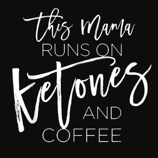 This Mama runs on Ketones and Coffee Men or Women T Shirt