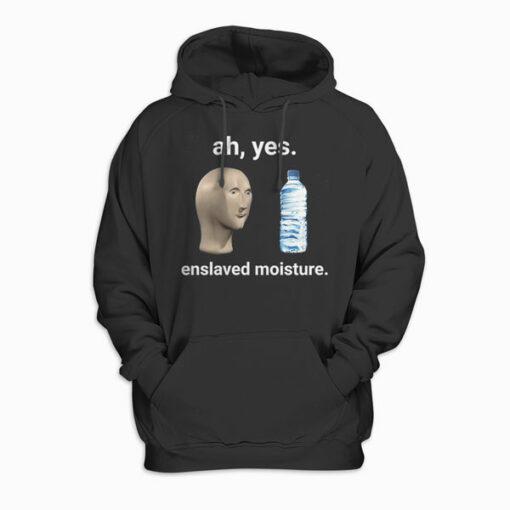 Ah Yes Enslaved Moisture Dank Meme Pullover Hoodie