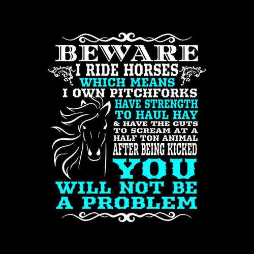 Beware I Ride Horses Funny Horse