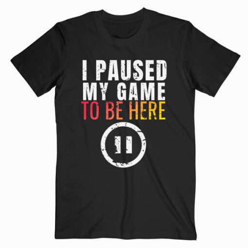 Christmas Hoodie I Paused My Game to be Here Funny Sarcastic T Shirt