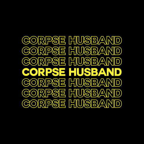 Corpse Husband Quote T Shirt