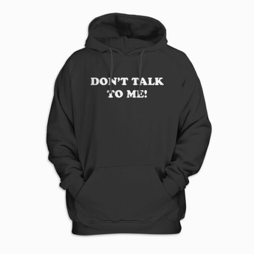 DON'T TALK TO ME Funny Anti Social Introvert Pullover Hoodie