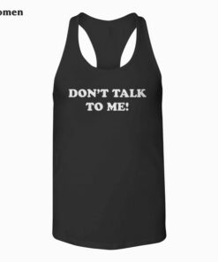 DON'T TALK TO ME Funny Anti Social Introvert Tank Top