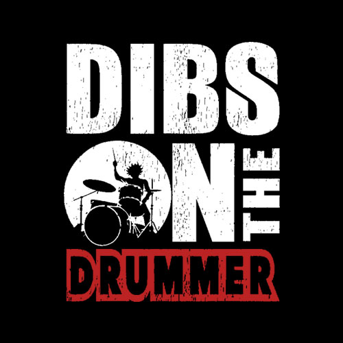 Dibs On The Drummer Shirt Funny Drummer Drumming T-Shirt - Band T Shirt