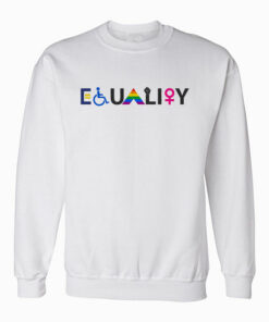 EQUALITY Equal Rights LGBTQ Ally Unity Pride Feminist Sweatshirt