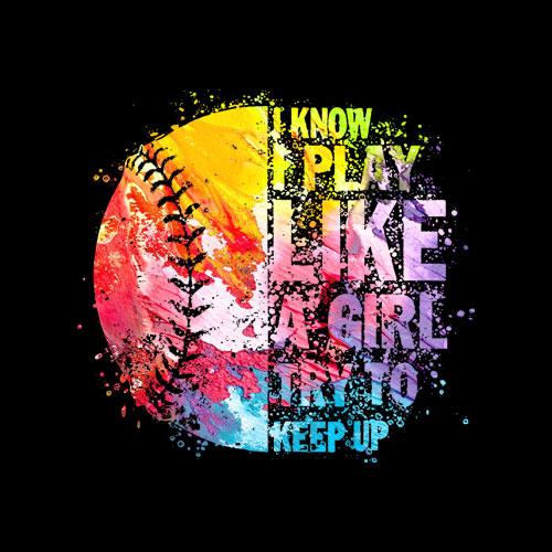 I Play Like A Girl Try To Keep Up Softball Girls Teens Women
