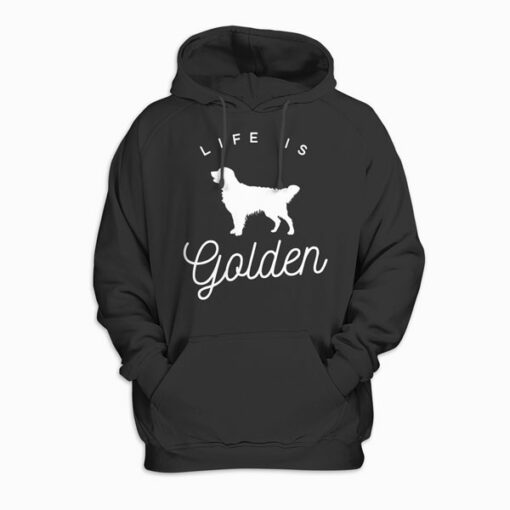 Life is Golden for Golden Retriever lovers Pullover Hoodie