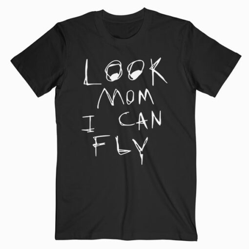 Look Mom I Can Fly T Shirt
