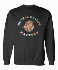 Mental Health Matters Awareness Sweatshirt