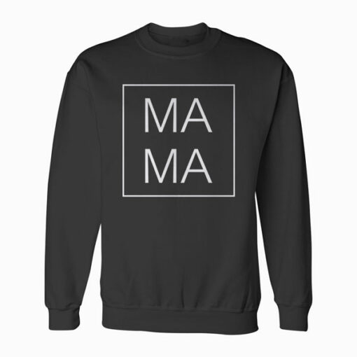 Mother's Day Gift For Mom - Mama Square Birthday Gift Sweatshirt