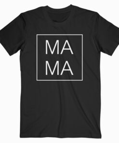 Mother's Day Gift For Mom - Mama Square Birthday Gift T Shirt